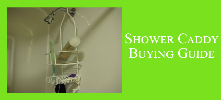 shower caddy buying guide